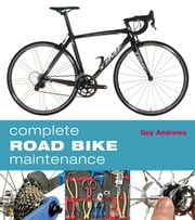 Complete Road Bike Maintenance ebook by Guy Andrews