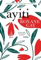 Ayiti ebook by Roxane Gay