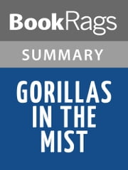 Gorillas in the Mist by Dian Fossey Summary & Study Guide ebook by BookRags