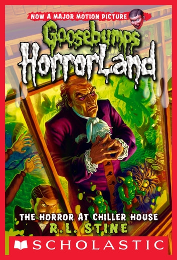 Goosebumps HorrorLand #19: The Horror at Chiller House ebook by R.L. Stine