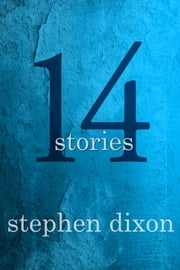 14 Stories ebook by Stephen Dixon