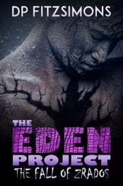 The Fall of Zrados - THE EDEN PROJECT, #4 ebook by DP FITZSIMONS