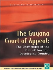 The Guyana Court of Appeal ebook by Bertrand Ramcharan