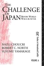 Challenge of Japan Before World War II ebook by Nazli Choucri