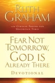 Fear Not Tomorrow, God Is Already There