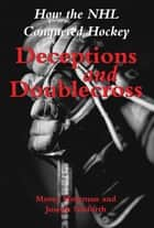 Deceptions and Doublecross ebook by Morey Holzman,Joseph Nieforth