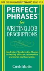 Perfect Phrases for Writing Job Descriptions ebook by Carole Martin