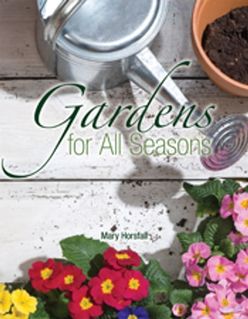 Gardens for All Seasons ebook by Mary Horsfall