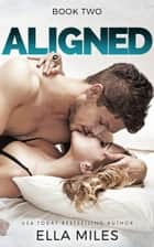 Aligned: Volume 2 ebook by Ella Miles