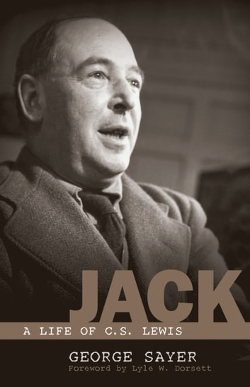 Jack: A Life of C. S. Lewis - A Life of C. S. Lewis ebook by George Sayer