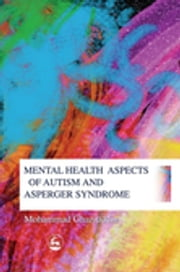 Mental Health Aspects of Autism and Asperger Syndrome ebook by Mohammad Ghaziuddin