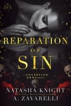 Reparation of Sin - A Sovereign Sons Novel ebook by Natasha Knight, A. Zavarelli