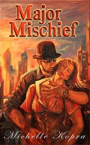 Major Mischief - A Steampunk Novel ebook by Michelle Kopra