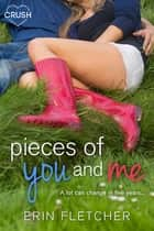 Pieces of You and Me ebook by Erin Fletcher