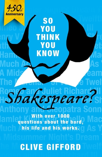 So You Think You Know: Shakespeare ebook by Clive Gifford