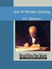 Art Of Money Getting ebook by Barnum,P.T.