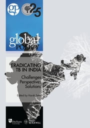 Eradicating TB in India: Challenges, Perspectives and Solutions ebook by Global Policy