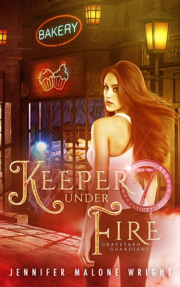 Keeper Under Fire - Graveyard Guardians, #3 ebook by Jennifer Malone Wright