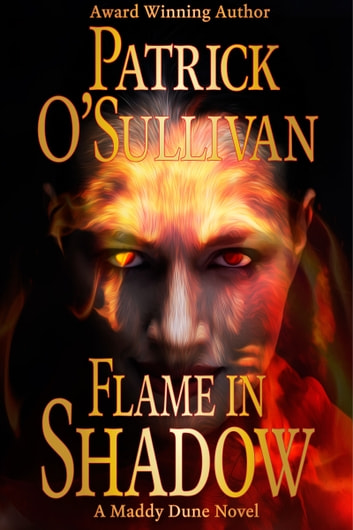 Flame in Shadow ebook by Patrick O'Sullivan