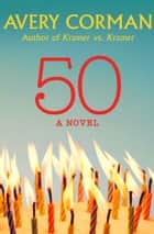 50 - A Novel ebook by Avery Corman