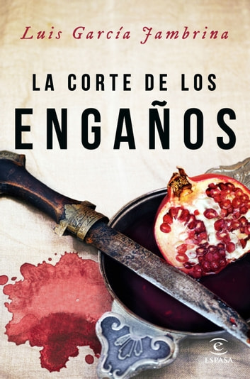 La corte de los engaños ebook by Luis García Jambrina
