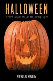Halloween - From Pagan Ritual to Party Night ebook by Nicholas Rogers