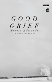 Good Grief ebook by Stevie Edwards