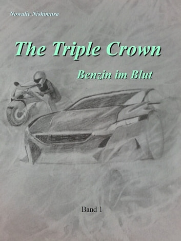 The Triple Crown - Benzin im Blut ebook by Nowalie Nishimura
