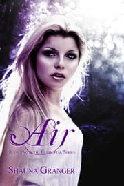 Air - Book Two in the Elemental Sereis ebook by Shauna Granger