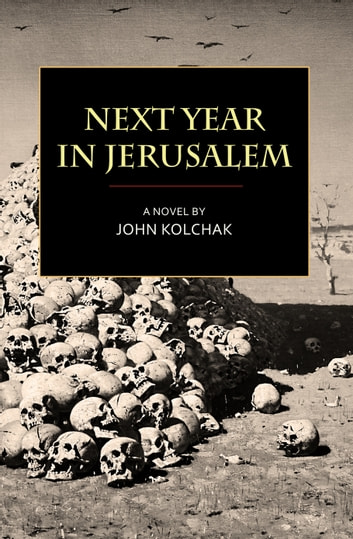 Next Year in Jerusalem ebook by John Kolchak