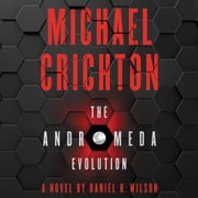 The Andromeda Evolution audiobook by Michael Crichton, Daniel H. Wilson