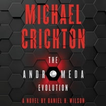 The Andromeda Evolution äänikirja by Michael Crichton, Daniel H. Wilson, Julia Whelan