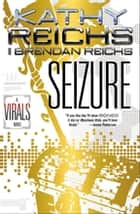 Seizure ebook by Kathy Reichs