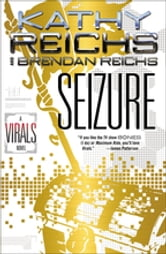 Seizure - A Virals Novel ebook by Kathy Reichs
