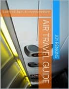 Air Travel Guide ebook by Joy Renkins