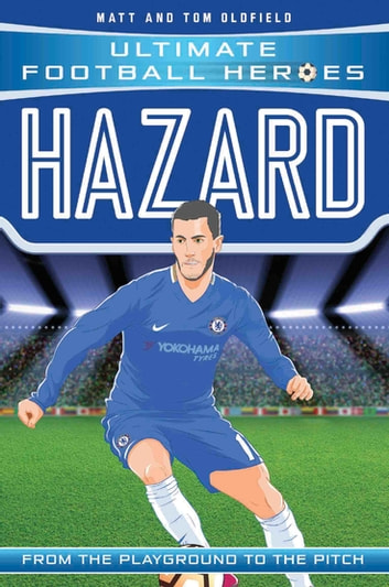 Hazard (Ultimate Football Heroes) - Collect Them All! ebook by Matt & Tom Oldfield