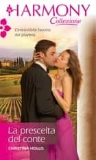 La prescelta del conte - Harmony Collezione ebook by Christina Hollis