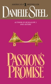 Passion's Promise - A Novel ebook by Danielle Steel