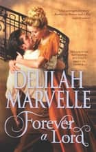 Forever a Lord (Mills & Boon M&B) (The Rumor Series, Book 4) ebook by Delilah Marvelle