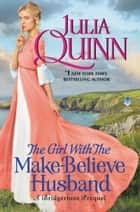 The Girl With The Make-Believe Husband - A Bridgerton Prequel ebook by Julia Quinn