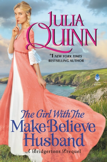 The Girl With The Make-Believe Husband - A Bridgertons Prequel ebook by Julia Quinn