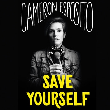 Save Yourself audiobook by Cameron Esposito