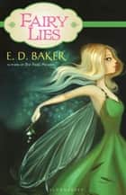 Fairy Lies ebook by E.D. Baker