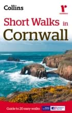 Short Walks in Cornwall 電子書籍 by Collins Maps