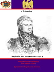 Napoleon and his Marshals - Vol I ebook by Joel Tyler Headley,Pickle Partners Publishing