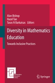 Diversity in Mathematics Education - Towards Inclusive Practices ebook by