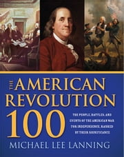 American Revolution 100 ebook by Michael Lee Lanning