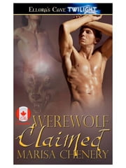 Werewolf Claimed ebook by Marisa Chenery