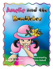Amelie and the Bumblebee ebook by Mindy Ward