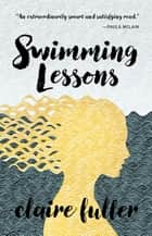 Swimming Lessons eBook por Claire Fuller